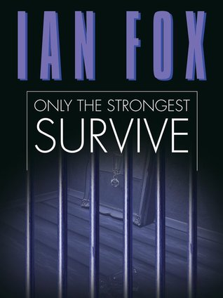 Only the Strongest Survive by Ian Fox