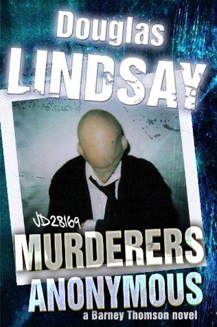 Murderers Anonymous by Douglas Lindsay
