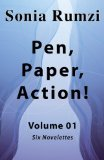 Pen, Paper, Action! - Volume 01 by Sonia Rumzi