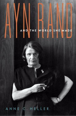 Ayn Rand and the World She Made