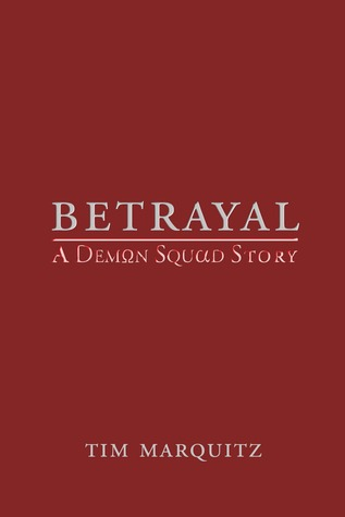 Betrayal by Tim Marquitz