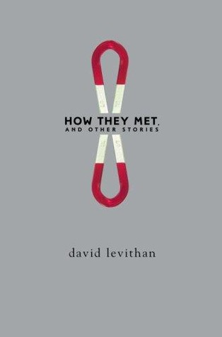 How They Met, and Other Stories by David Levithan