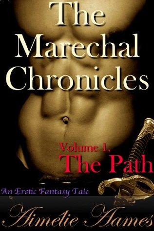 The Marechal Chronicles: Volume 1: The Path (The Marechal Chronicles #1)