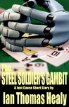 The Steel Soldier's Gambit