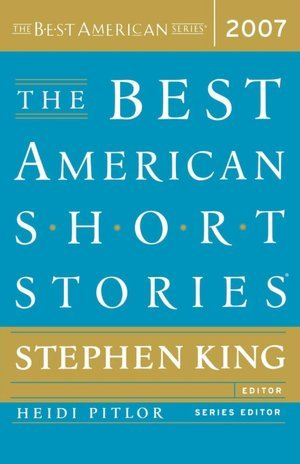 The Best American Short Stories 2007 by Stephen King