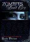 Zombies Don't Cry (Living Dead Love Story, #1)