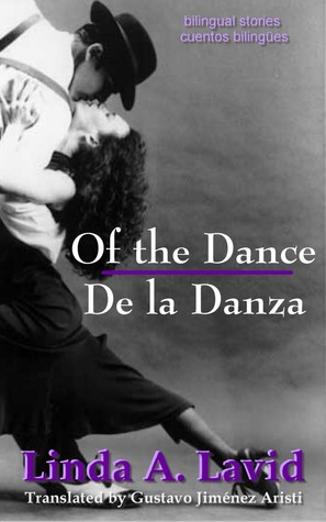 Of the Dance/De la Danza (English and Spanish Edition) (A Dua... by Linda A. Lavid