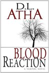 Blood Reaction (Blood Reaction Saga, #1)