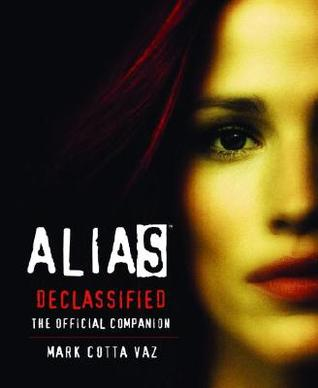 Alias Declassified by Mark Cotta Vaz