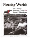 Floating Worlds: The Letters of Edward Gorey & Peter F. Neumeyer
