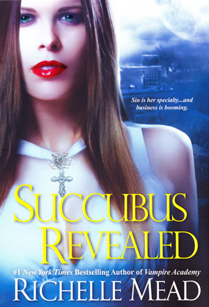 Succubus Revealed by Richelle Mead