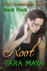 Root (The Unfinished Song Book 4)