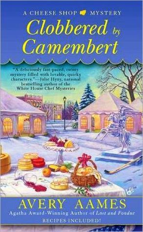 Clobbered by Camembert (A Cheese Shop Mystery, #3)