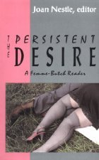 The Persistent Desire by Joan Nestle