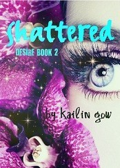 Shattered by Kailin Gow