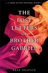 The Lost Letters of Brother Gabriel (The Dark Divine, #2.5)