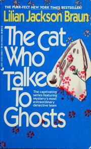 The Cat Who Talked to Ghosts by Lilian Jackson Braun