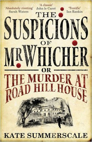 The Suspicions Of Mr Whicher Or The Murder At Road Hill House by Kate Summerscale