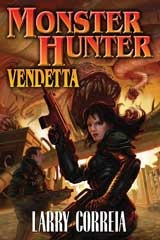 Monster Hunter Vendetta by Larry Correia