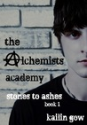 Stones to Ashes (The Alchemists Academy, #1)
