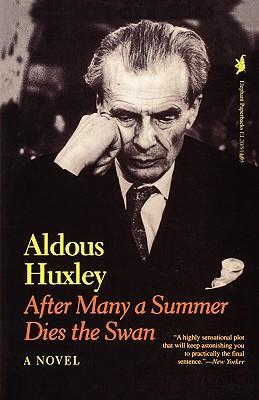 After Many a Summer Dies the Swan by Aldous Huxley