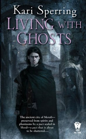 Living with Ghosts by Kari Sperring