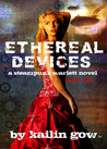 Ethereal Devices (Steampunk Scarlett, #3)