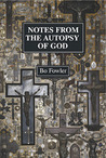 Notes From the Autopsy of God