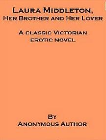 Laura Middleton - Her Brother and Her Lover by Anonymous