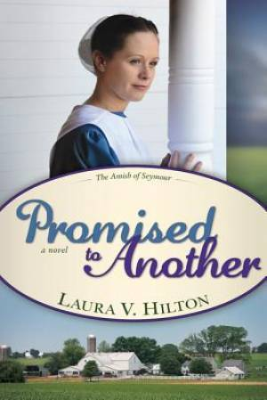 Promised To Another by Laura V. Hilton