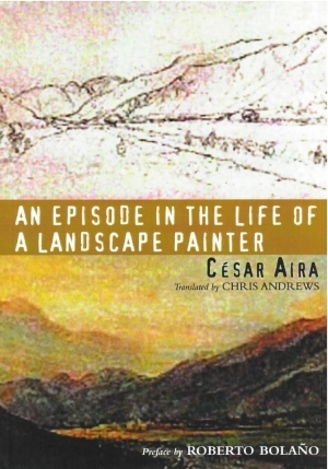 An Episode in the Life of a Landscape Painter by César Aira