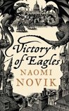 Victory of Eagles (Temeraire, #5)