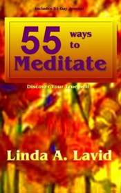 55 Ways To Meditate by Linda A. Lavid