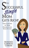 The Successful Single Mom Gets Rich!