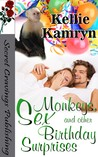 Monkey's, Sex, and Other Birthday Surprises