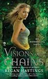 Visions of Chains (Awakening, #3)