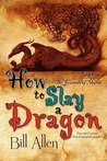 How to Slay a Dragon (The Journals of Myrth, #1)