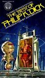 The Best of Philip K. Dick by Philip K. Dick