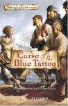 Curse of the Blue Tattoo: Being an Account of the Misadventures of Jacky Faber, Midshipman and Fine Lady (Bloody Jack, #2)