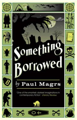 Something Borrowed by Paul Magrs