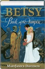 Betsy: Bride of the Vampire (Undead, #4.5, 5, 6, 7)