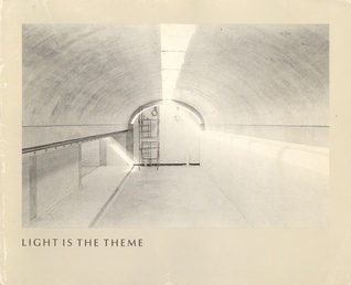 Light Is the Theme by Louis I. Kahn