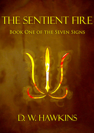 The Sentient Fire by D.W. Hawkins