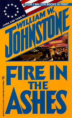 Fire in the Ashes by William W. Johnstone