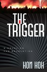 The Trigger: A Novel on the Revelation