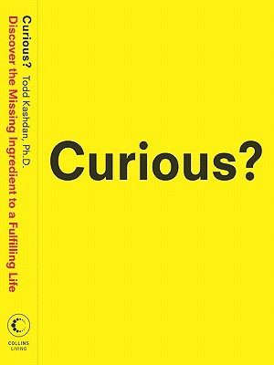 Curious? Discover the Missing Ingredient to a Fulfilling Life