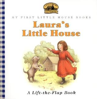 Laura's Little House (My First Little House Books)