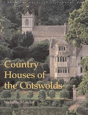 Country Houses of the Cotswolds by Nicholas Mander