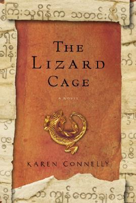 The Lizard Cage by Karen Connelly