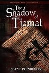 The Shadow of Tiamat (The Dragon's Blood Chronicles #1)